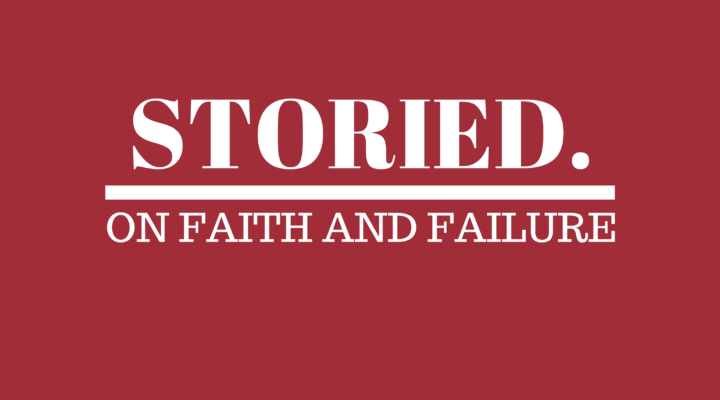 The Banner for the Storied. On Faith and Failure podcast